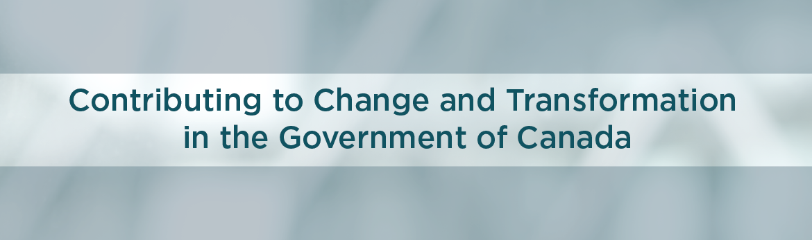 Tab 2 : Contributing to Change and Transformation in the Government of Canada
