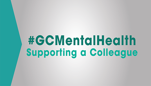 #GCMentalHealth: Supporting a Colleague